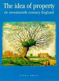 The Idea of Property in Seventeenth Century England: Tithes and the Individual (Politics,...