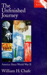 The Unfinished Journey by William H. Chafe - Paperback - Third Edition - 1995 - from Rose of Sharon Books (SKU: biblio178)