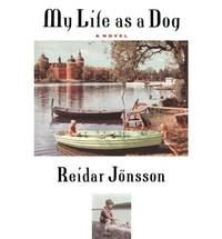 My Life As a Dog: A Film. by  and Brasse Brannstrom  Pelle Berglund - Paperback - First Edition Thus [1989]; First Printing indicated.  - 1989. - from Black Cat Hill Books and Biblio.com