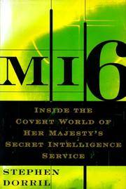 MI6:  Inside the Covert World of Her Majesty's Secret Intelligence Service