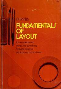 Fundamentals of Layout for Newspaper and Magazine Advertising, for Page Design of Publications and for Brochures