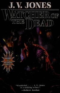 Watcher of the Dead: Book Four of Sword of Shadows by J. V. Jones - Hardcover - 2010-04-13 - from Ergodebooks (SKU: DADAX0765319799)