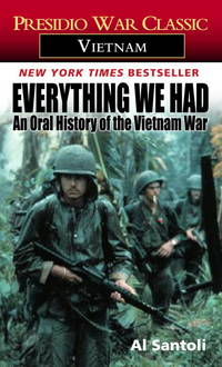 image of Everything We Had: An Oral History of the Vietnam War (Presidio War Classic. Vietnam)