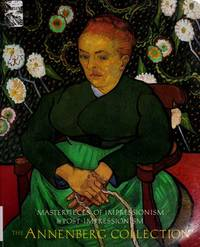 Masterpieces of Impressionism & Post Impressionism the  Annenberg  Collection