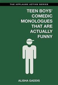 Teen Boys' Comedic Monologues That Are Actually Funny (Applause Acting Series)