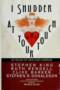 I Shudder At Your Touch:  22 Tales of Sex and Horror