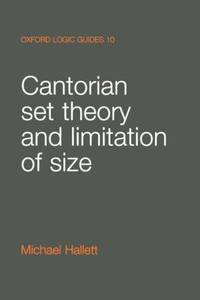 Cantorian Set Theory and Limitation of Size. Oxford Logic Series 10