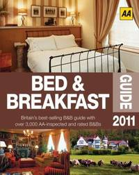 AA Bed & Breakfast Guide 2011 (AA Lifestyle Guides)