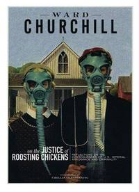 On the Justice of Roosting Chickens: Reflections on the Consequences of U.S. Imperial Arrogance and Criminality
