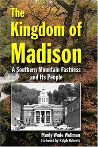 image of The Kingdom of Madison: A Southern Mountain Fastness and Its People