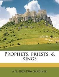 Prophets, Priests,  Kings