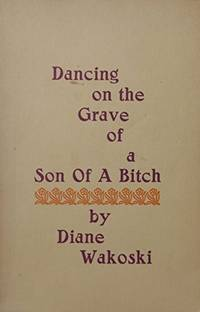 DANCING ON THE GRAVE OF A SON OF A BITCH [SIGNED]