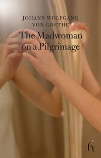 The Madwoman on a Pilgrimage (Hesperus Classics)