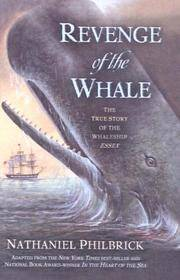 image of Revenge Of The Whale: The True Story Of The Whaleship Of Essex (Turtleback School_Library Binding Edition)