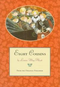 Eight Cousins by Louisa May Alcott - from allianz and Biblio.co.uk