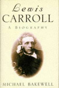Lewis Carroll  A Biography by Bakewell Michael - 1st Edition - 1996 - from Little Lane Books and Biblio.com