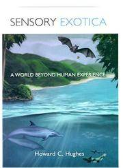 Sensory Exotica: A World Beyond Human Experience