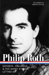 Novels and Stories, 1959-1962: Goodbye, Columbus / Five Short Stories / Letting Go