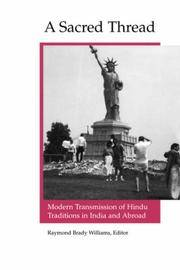 A SACRED THREAD : MODERN TRANSMISSION OF HINDU TRADITIONS IN INDIA AND ABROAD