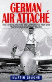 GERMAN AIR ATTACHE by Martin Simons - Hardcover - from Military History Books and Biblio.com