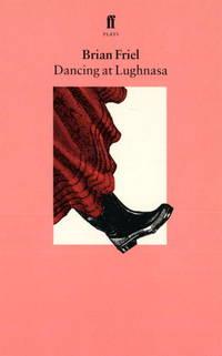 Dancing at Lughnasa: A Play