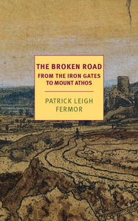 image of The Broken Road: From the Iron Gates to Mount Athos