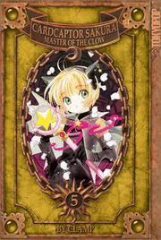 Cardcaptor Sakura Master of the Clow, Book 5