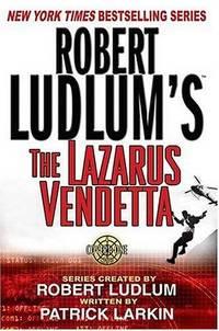 Robert Ludlum s The Lazarus Vendetta: A Covert-One Novel