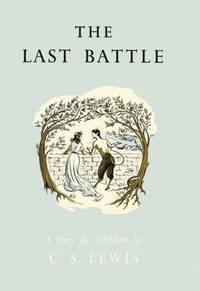 image of The Last Battle (Chronicles/Narnia Celebratn ed)