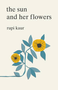 The Sun and Her Flowers by  Rupi Kaur - Paperback - 2017 - from Travelin' Storyseller and Biblio.com