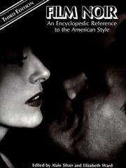 Film Noir: An Encyclopedic Reference to the American Style, Third Edition