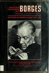 Twenty-Four Conversations with Borges, Including a Selection of Poems. Interviews By Roberto Alifano 1981-1983