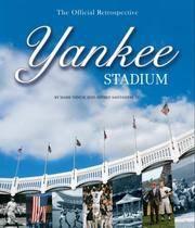 Yankee Stadium - the Official Retrospective
