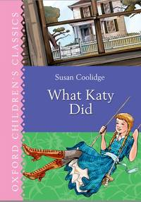 image of What Katy Did (Oxford Children's Classics)