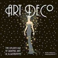 Art deco. the golden age of graphic art & illustration gb