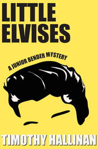 Little Elvises by Timothy Hallinan - Paperback - 2013-05-14 - from Bright Beacon Books (SKU: M002054)