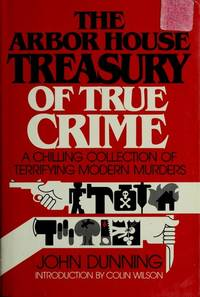 The Arbor House treasury of true crime, Dunning, John