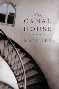 The Canal House by  Mark Lee - Signed First Edition - 2003 - from Take Five Books and Biblio.com