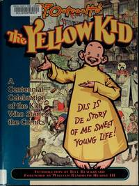 R.F. Outcault's The Yellow Kid: A Centennial Celebration of the Kid Who Started the Comics