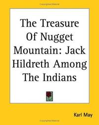 The Treasure Of Nugget Mountain: Jack Hildreth Among The Indians