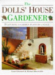 The Dolls' House Gardener: Featuring 8 Garden Plans in 1/12 Scale