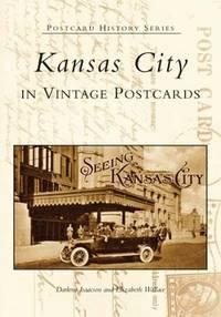Kansas City In Vintage Postcards (MO) (Postcard History Series)