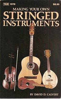 Making Your Own Stringed Instruments