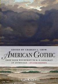 image of American Gothic: An Anthology from Salem Witchcraft to H. P. Lovecraft (Blackwell Anthologies)