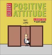 Positive Attitude: A Dilbert Collection (Dilbert Book)