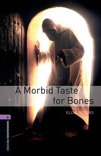 A Oxford Bookworms Library: Stage 4: A Morbid Taste for Bones: 1400 Headwords (Oxford Bookworms ELT)