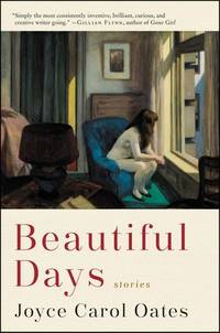 Beautiful Days: Stories by  Joyce Carol Oates - Paperback - 2019 - from Revaluation Books (SKU: x-0062795791)