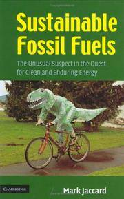 Sustainable Fossil Fuels: The Unusual Suspect in the Quest for Clean and Enduring Energy by Mark Jaccard - Hardcover - 2006-01-16 - from Ergodebooks and Biblio.com