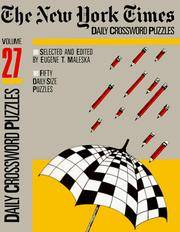 The New York Times Daily Crossword Puzzles, Volume 27