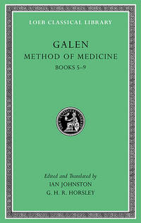 Galen: Method of Medicine, Volume II: Books 5-9 (Loeb Classical Library) by Galen - Hardcover - from Bonita (SKU: 0674996798)